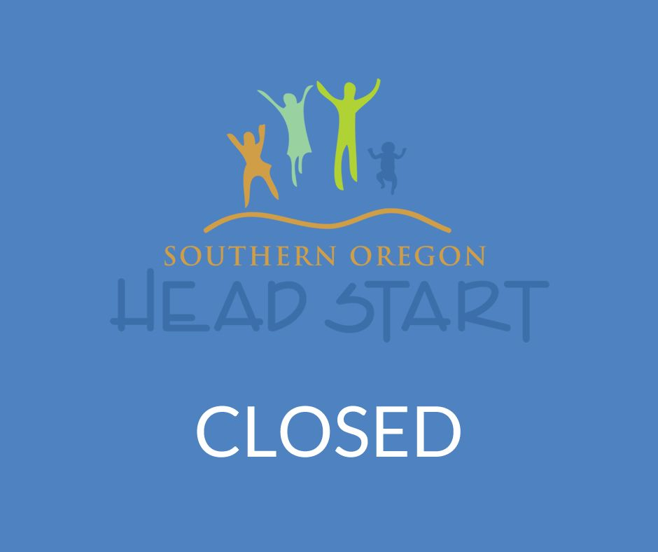 Southern Oregon Head Start - Closed Today